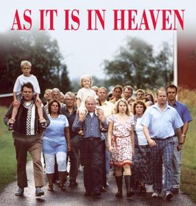 Zoals in de Hemel (Oorspronkelijke titel: As it is in Heaven)